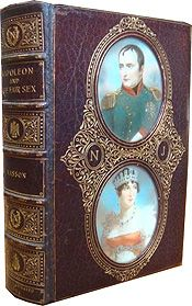Napoleon and the Fair Sex, by Frederic Masson, 1894  This book has a Cosway binding, a traditional leather binding with miniature paintings inset into the cover. These beautiful bindings are named after Richard Cosway, the acclaimed English miniaturist portrait painter from the Regency era.