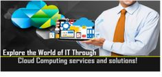 Explore The World Of IT Through Cloud Computing Services And Solutions! Web Design in ...
