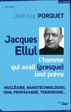 LIVRE : Jean-Luc Porquet, Jacques Ellul, l'homme qui avait (presque) tout prévu