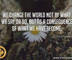 we change the world – WISDOM QUOTES