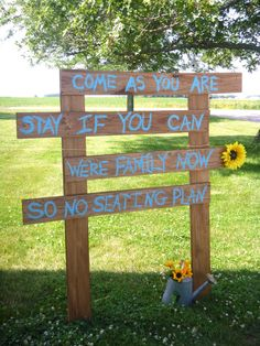 """""""Come as your are, stay if you can, we're family now, so no seating plan"""" reception sign for farm wedding"""