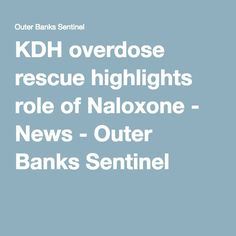 KDH overdose rescue highlights role of Naloxone Pinned by the You Are Linked to Resources for Families of People with Substance Use  Disorder cell phone / tablet app May 25, 2016, 2015;   Android- https://play.google.com/store/apps/details?id=com.thousandcodes.urlinked.lite   iPhone -  https://itunes.apple.com/us/app/you-are-linked-to-resources/id743245884?mt=8com