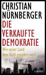 Christian Nürnberger: Die verkaufte Demokratie