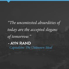 A quote from Ayn Rand in Capitalism: The Unknown Ideal