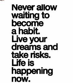 Life is too long and too short to wait! ❤Relish in the growth