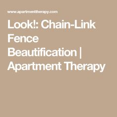 Look!: Chain-Link Fence Beautification | Apartment Therapy