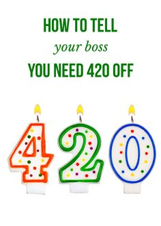 How to tell your boss you need 420 off | massroots.com