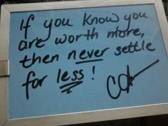 Never settle for less..