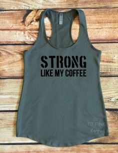 Strong Like My Coffee Workout Tank Top, Gym Tank Top, Women's Fitness Tank…