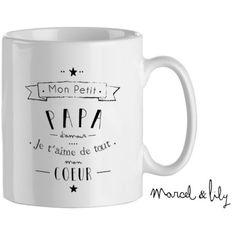 """Mug """"Mon petit papa d'amour"""" une jolie idée cadeau originale à offrir à tous les petits papas d'amour signé Marcel & Lily"""