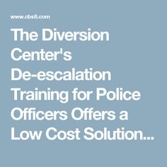 The Diversion Center's De-escalation Training for Police Officers Offers a Low Cost Solution to Restore Image of the Nation's Police Departments - CBS News 8 - San Diego, CA News Station - KFMB Channel 8