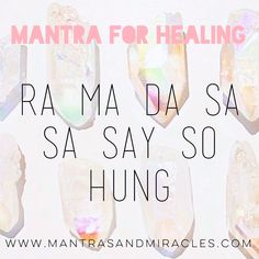 Ra Ma Da Sa Sa Say So Hung: Mantra for Healing — Mantras & Miracles