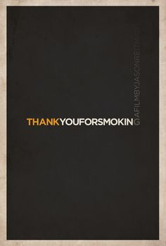 This here is an constrained poster design for the film 'Thank You For Smoking'. The central element is the text 'thankyouforsmoking', though the use of the colours yellow white and grey turns the text into a cigarette, which is what the movie is about. On the right side, the grey vertical text also represents the smoking coming off the cigarette.