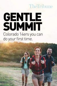 The Gentle Summit: The easiest 14ers in Colorado for a first-timer | GreeleyTribune.com