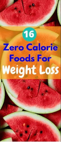 16 Zero Calorie Foods For Weight Loss – Toned