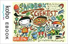 Sandbox Scientist: Real Science Activities for Little Kids eBook by Mary Anne Lloyd Kobo Edition | chapters.indigo.ca