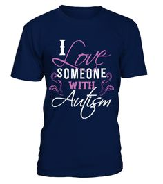 I Love Someone with Autism  Funny Autism T-shirt, Best Autism T-shirt