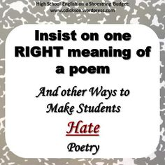 5 Ways to Make Students Hate poetry. And 5 ways to help them enjoy it. Narrative Poetry, English Activities, High School English, Teaching Language Arts, High School Students, School Teacher, 5 Things, Teacher Resources, 5 Ways
