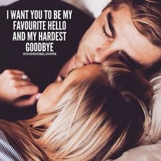 I Want You To be My Favourite Hello And My Hardest Goodbye love love quotes relationship quotes relationship quotes and sayings Best Love Quotes, Romantic Love Quotes, Love Quotes For Him, Romantic Texts, Bae Quotes, Girlfriend Quotes, Boyfriend Sayings, Advice Quotes, Heart Quotes