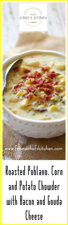 Roasted Poblano Corn Potato Chowder with Bacon and Gouda Cheese is total comfort in a bowl. Make it your candidate for comfort food this fall and winter!