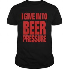 Awesome Tee give beer pressure T-Shirts