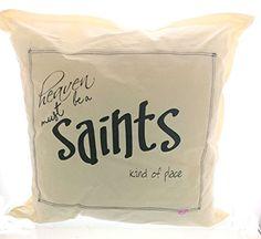 "Heaven Must Be a Saints Kind of Place Pillow, 16"" x 16"". ... https://www.amazon.com/dp/B074VFGZB6/ref=cm_sw_r_pi_dp_x_pxb3zb00FK7XT"