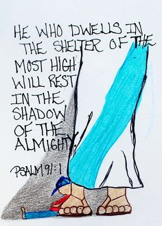 """""""He who dwells in the shelter of the most high will rest in the shadow of the almighty."""" Psalm 91:1 (Inspirational Doodle Art of Encouragement)"""