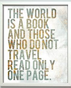 The World is a Book & those who do not Travel Read only One Page. #quote #wall #art