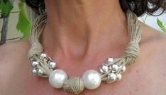 Items similar to Linen Necklace Knots Fantasy XL Pearls Metalic Pearls,Eco-friendly Handmade Desing Mediterranean Style on Etsy Rope Jewelry, Pearl Jewelry, Jewelry Crafts, Jewelry Art, Beaded Jewelry, Jewelry Accessories, Jewelry Necklaces, Jewelry Design, Silver Jewellery