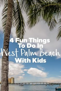 4 Fun Things to do in West Palm Beach Florida with Kids Palm Springs Florida, West Palm Beach Florida, Florida Beaches, Florida Keys, Visit Florida, Florida Vacation, Florida Travel, Vacation Rentals, Vacations