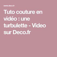 Tuto couture en vidéo : une turbulette - Video sur Deco.fr