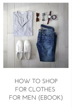 Learn how to shop for clothes for men. The only guide now. #mensfashion #style #fashion