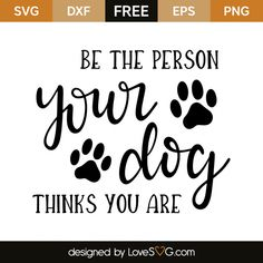 person your dog thinks you are *** FREE SVG CUT FILE for Cricut, Silhouette and more *** Be the person your dog thinks you are*** FREE SVG CUT FILE for Cricut, Silhouette and more *** Be the person your dog thinks you are Free Font Design, Free Svg, Silhouette Cameo Projects, Silhouette Design, Dog Signs, Dog Quotes, Friend Quotes, Svg Files For Cricut, Graphic