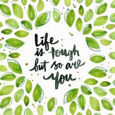 Resultado de imagen para frase life is tough but so are you
