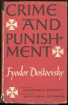 Crime and Punishment, Fyodor Dostoyevsky.