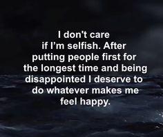 i deserve to do whatever makes me feel happy