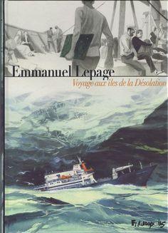 Voyage aux îles de la Désolation. Emmanuel Lepage