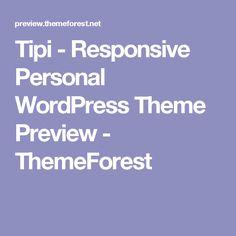 Tipi - Responsive Personal WordPress Theme Preview - ThemeForest