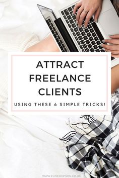 Are you just starting out with your freelancing career and looking to attract your first freelance client? Here are six easy tips to get you started!