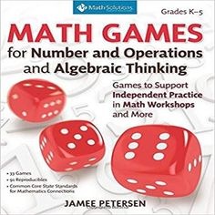 Math Games for Number and Operations and Algebraic Thinking: Games to Support Independent Practice in Math Workshops and More, Grades K-5 by Jamee Petersen (Author) These thirty-three classroom-tested games can be played successfully by learners on their own, during math workshops, or at math stations. You'll find all-time favorites like Circles and Stars, Leftovers, Cross Out Singles, and Tens Go Fish. You'll also discover games that you've likely not encountered before—as well as twists on som 5th Grade Math Games, Fourth Grade Math, Fun Math Games, Math Activities, Fluency Games, Test Games, Math Test, Math Stations, Math Centers
