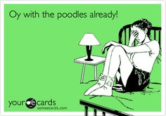 Oy with the poodles already! -Gilmore Girls <3 This made me think of you @Nina Choi Earnest