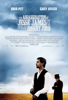 Andrew Dominik - The Assassination of Jesse James by the coward Robert Ford - 2007