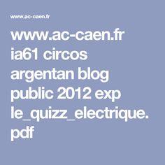 www.ac-caen.fr ia61 circos argentan blog public 2012 exp le_quizz_electrique.pdf