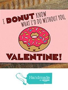 I Donut Know What I'd Do Without You - Funny Valentine's Day Card from TIny Bee Cards http://www.amazon.com/dp/B01ASD9D5Q/ref=hnd_sw_r_pi_dp_RgePwb16AJZP7 #handmadeatamazon