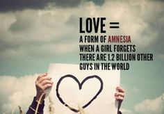 love= a form of amnesia