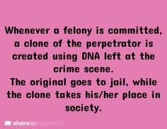 But when the DNA of a serial killer is cloned the tendencies towards homicide are transferred through to the clone.