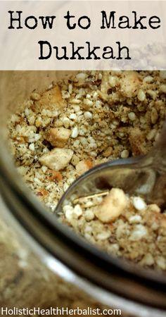 How to Make Dukkah  holistichealthherbalist.com #dukkah #spices #howtomakedukkah