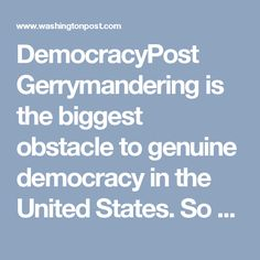 DemocracyPost Gerrymandering is the biggest obstacle to genuine democracy in the United States. So why is no one protesting? By Brian Klaas February 10