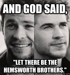 How true. The world is a better place. And Chris seriously rocked my world in Thor