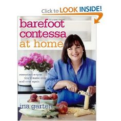 Barefoot Contessa at Home: Everyday Recipes You'll Make Over and Over Again by Ina Garten